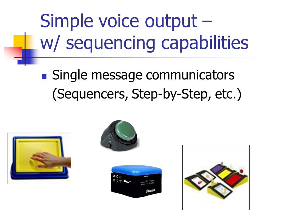 Simple voice output – w/ sequencing capabilities