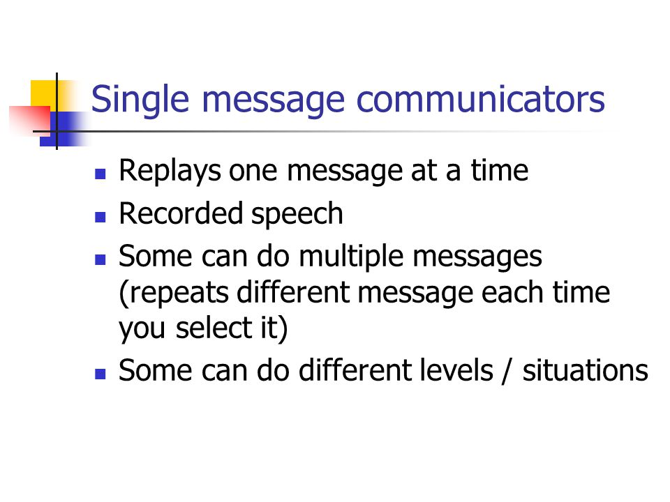 Single message communicators