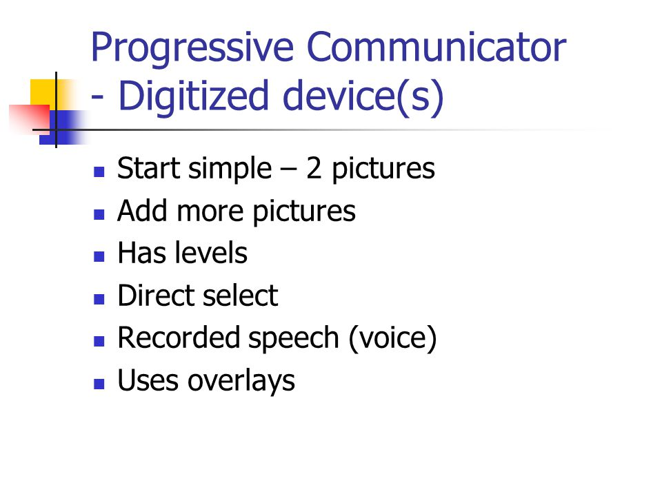 Progressive Communicator - Digitized device(s)