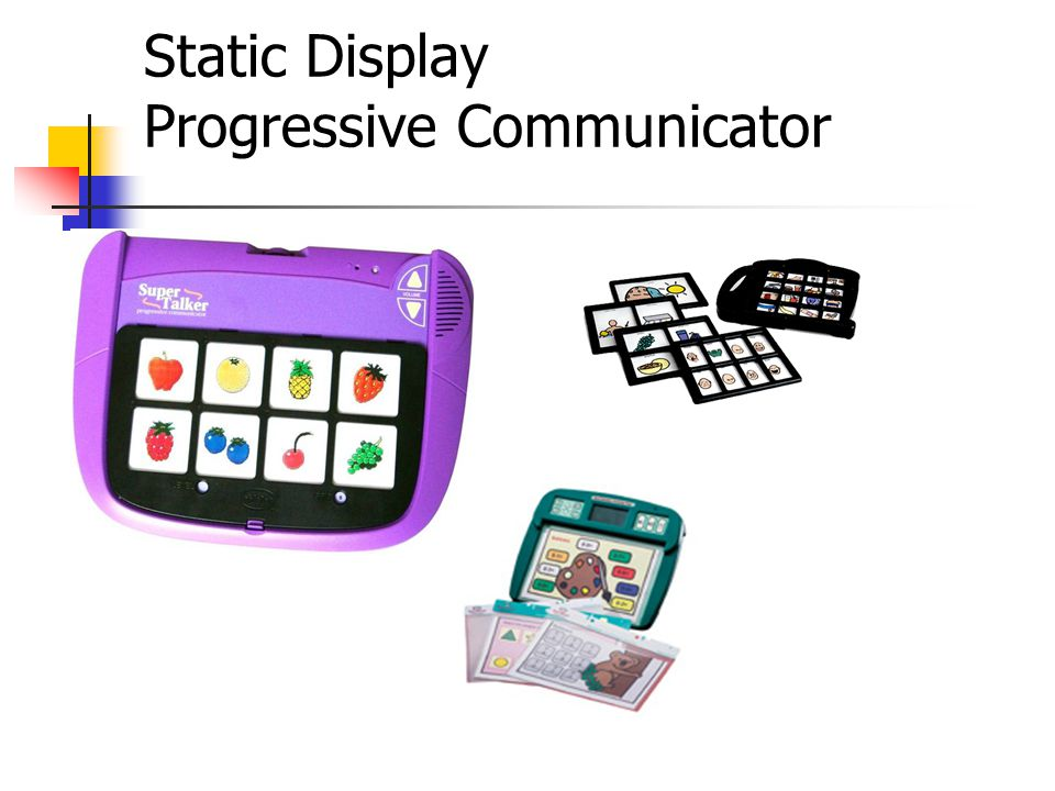 Static Display Progressive Communicator