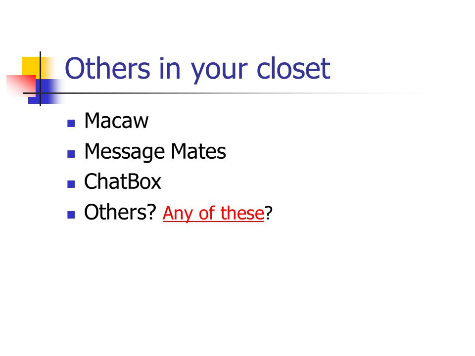 Others in your closet Macaw Message Mates ChatBox