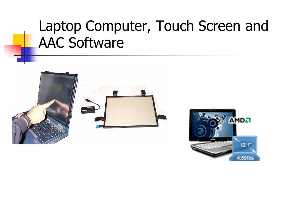 Laptop Computer, Touch Screen and AAC Software