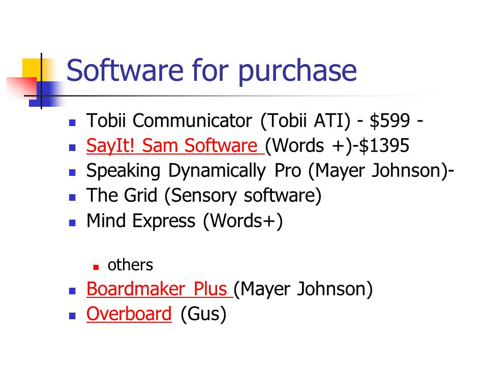 Software for purchase Tobii Communicator (Tobii ATI) - $599 -