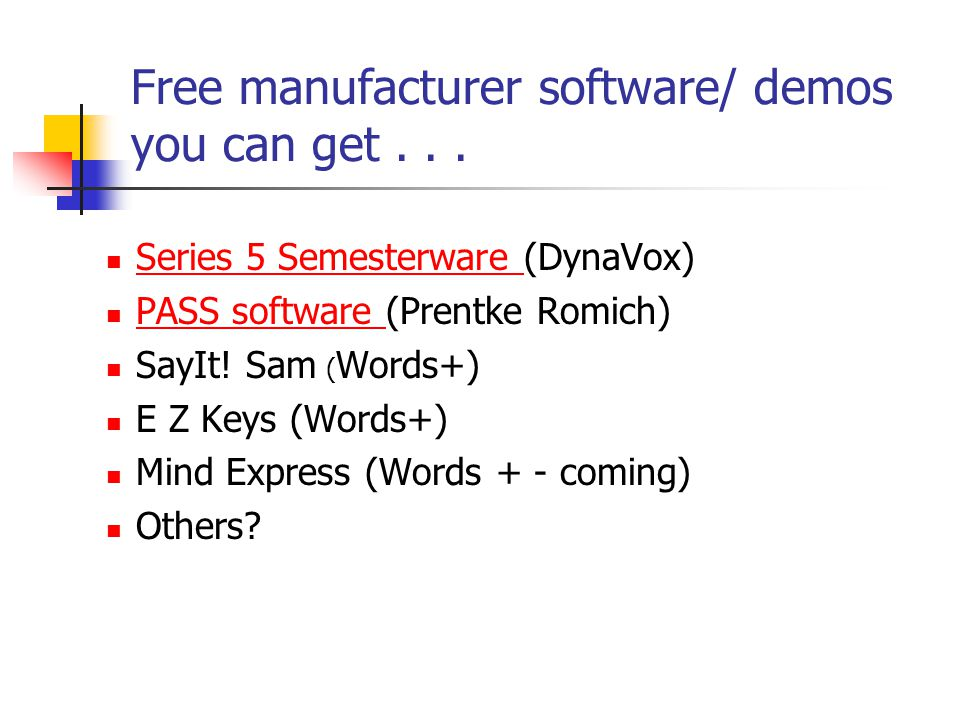 Free manufacturer software/ demos you can get . . .
