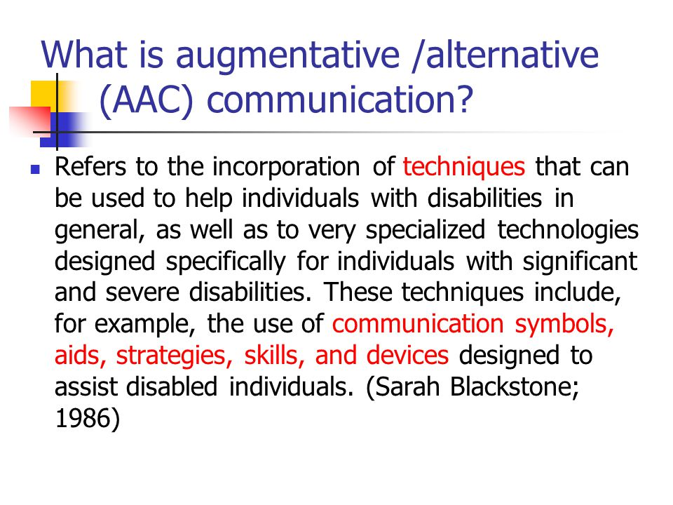 What is augmentative /alternative (AAC) communication