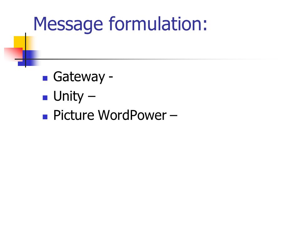 Message formulation: Gateway - Unity – Picture WordPower –