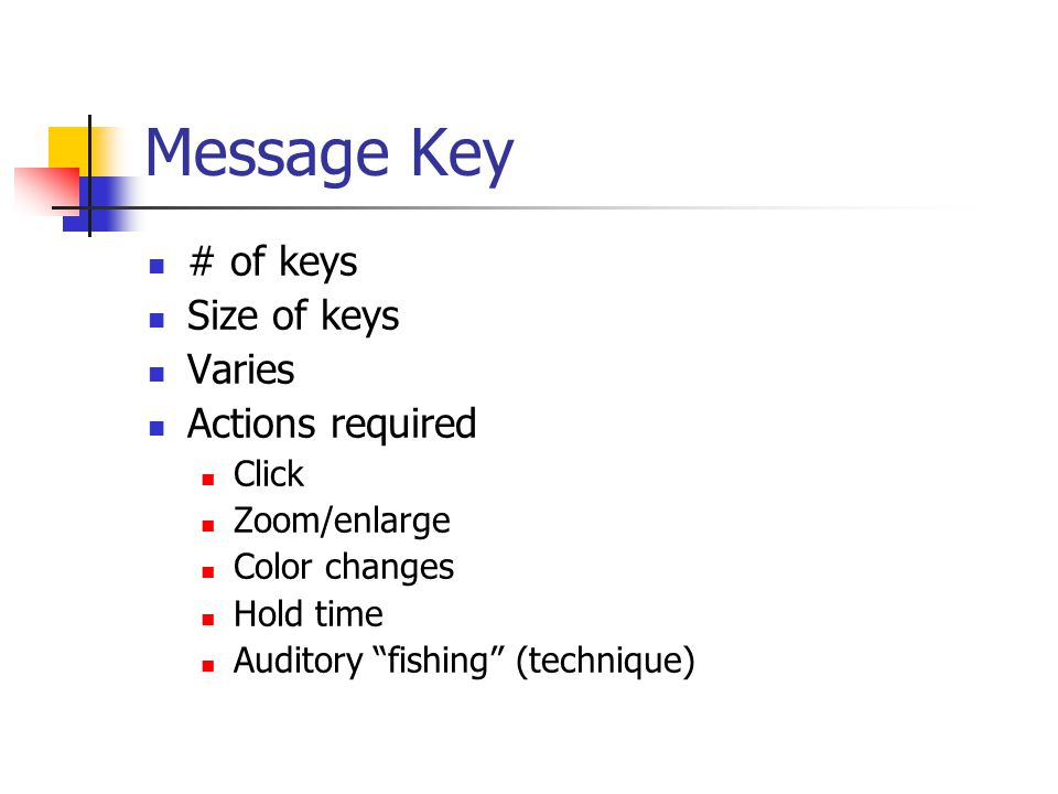 Message Key # of keys Size of keys Varies Actions required Click