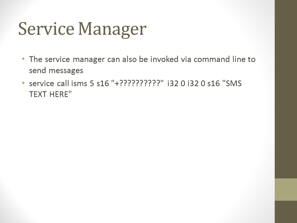 Service Manager The service manager can also be invoked via command line to send messages.