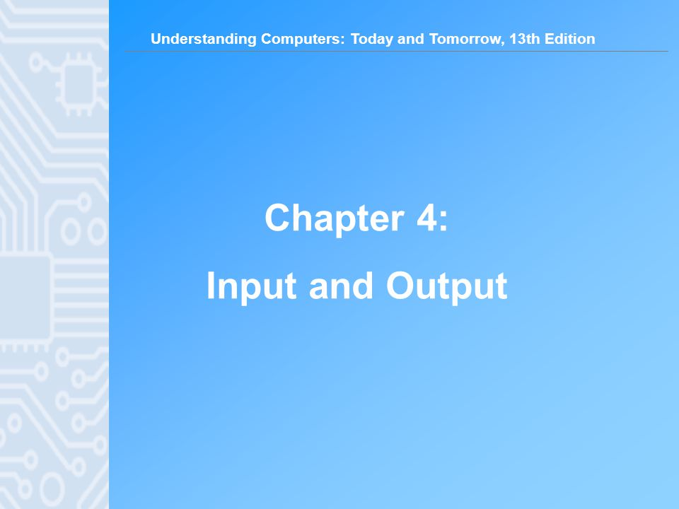 Chapter 4: Input and Output