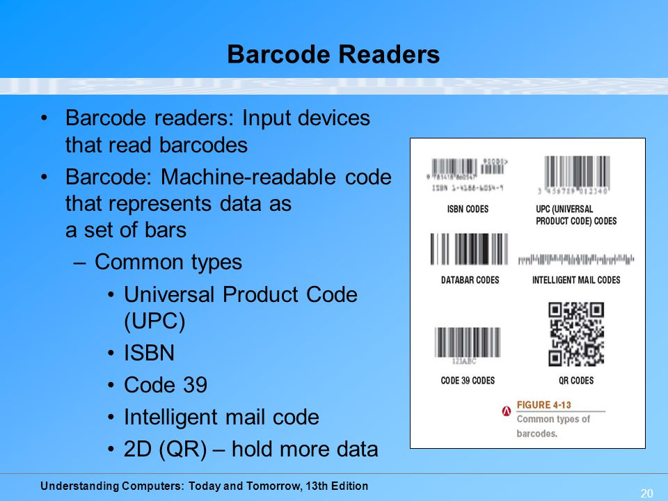 Barcode Readers Barcode readers: Input devices that read barcodes
