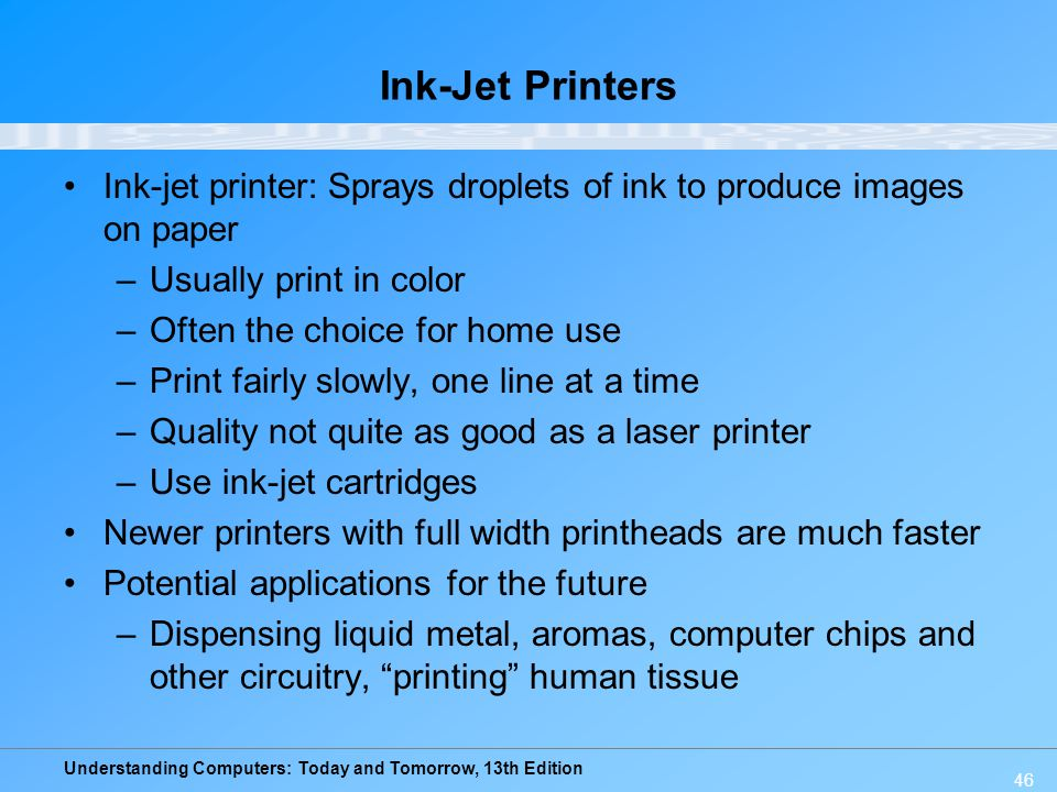Ink-Jet Printers Ink-jet printer: Sprays droplets of ink to produce images on paper. Usually print in color.