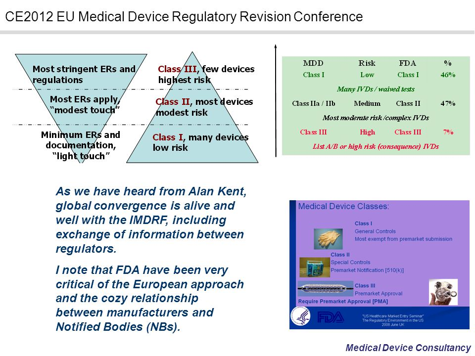 As we have heard from Alan Kent, global convergence is alive and well with the IMDRF, including exchange of information between regulators.