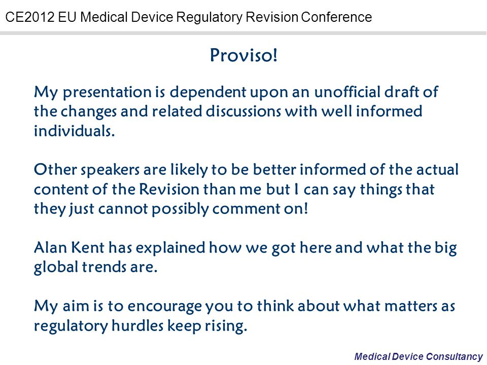 Proviso! My presentation is dependent upon an unofficial draft of the changes and related discussions with well informed individuals.