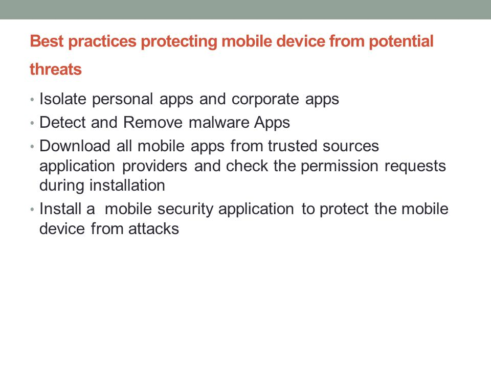Best practices protecting mobile device from potential threats