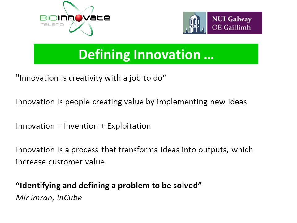 Defining Innovation … Innovation is creativity with a job to do