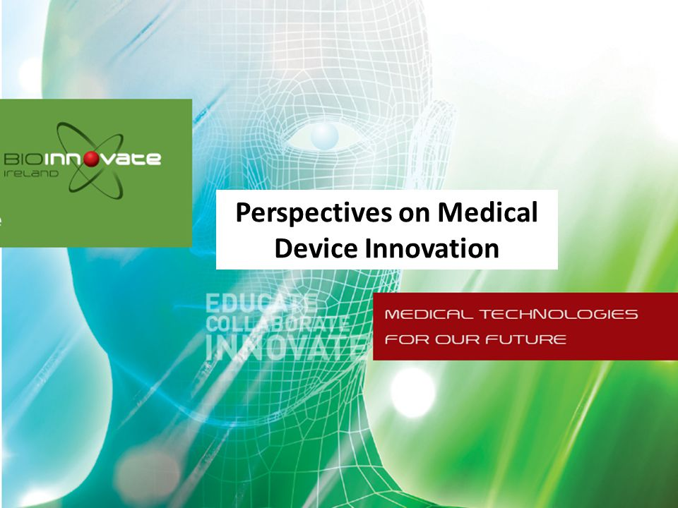 Perspectives on Medical Device Innovation