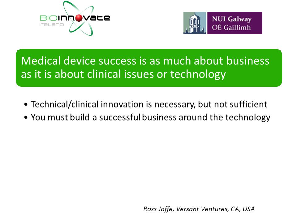Medical device success is as much about business as it is about clinical issues or technology