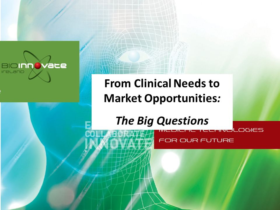 From Clinical Needs to Market Opportunities:
