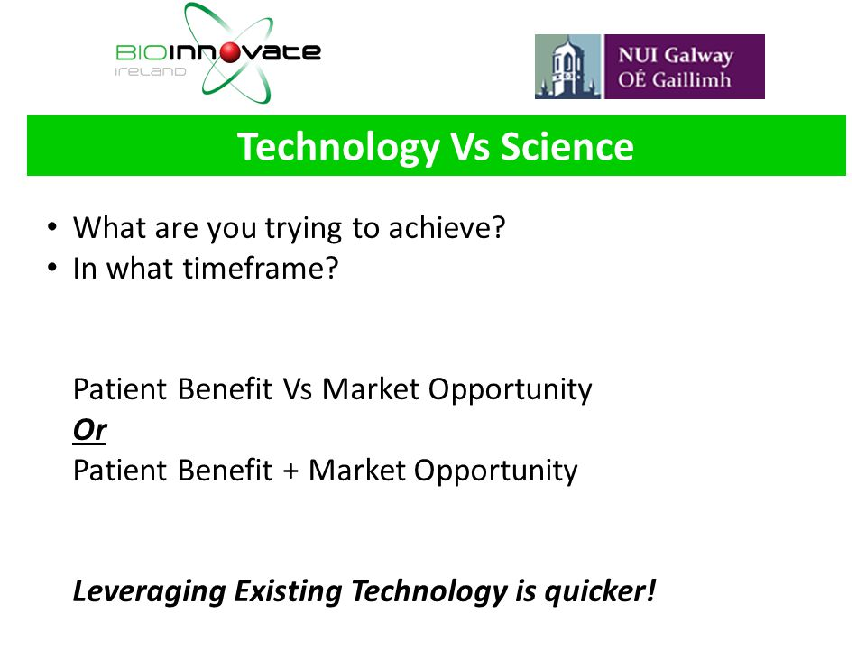 Technology Vs Science What are you trying to achieve