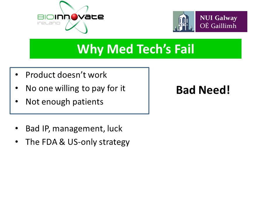 Why Med Tech's Fail Bad Need! Product doesn't work