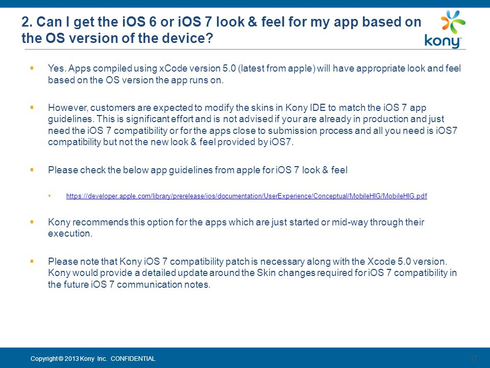 2. Can I get the iOS 6 or iOS 7 look & feel for my app based on the OS version of the device