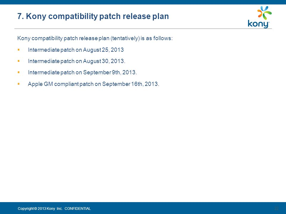 7. Kony compatibility patch release plan
