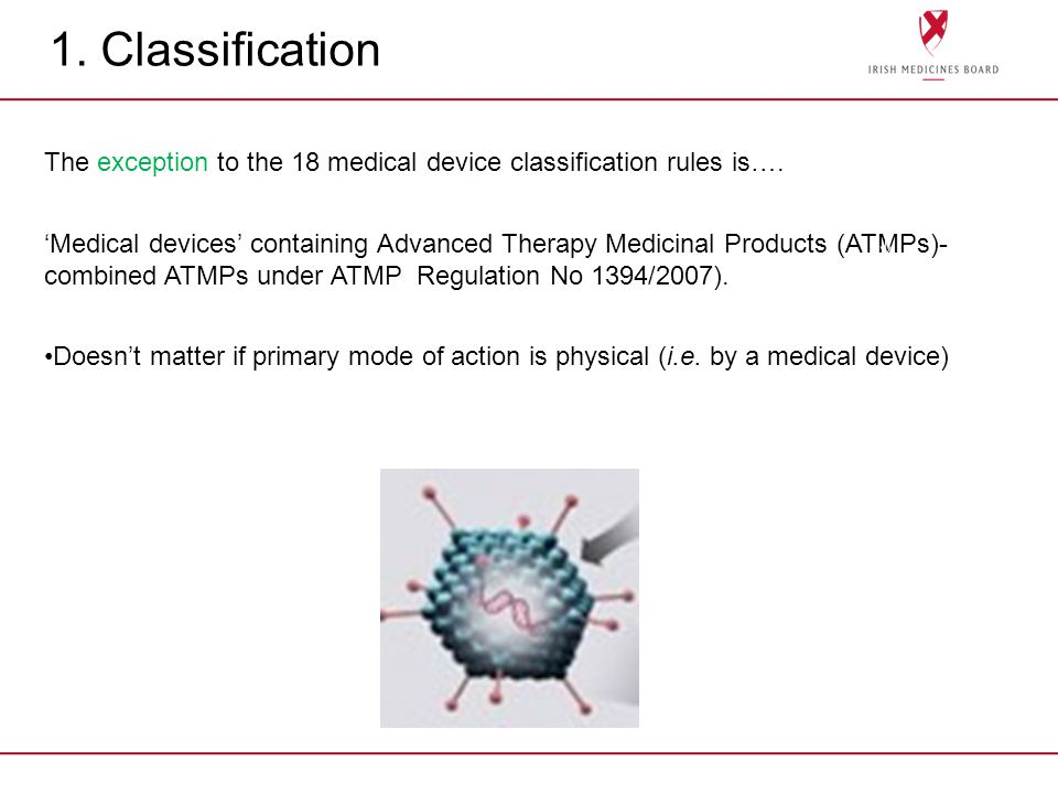 1. Classification The exception to the 18 medical device classification rules is….