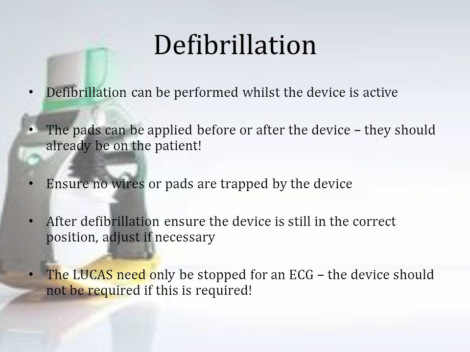 Defibrillation Defibrillation can be performed whilst the device is active.