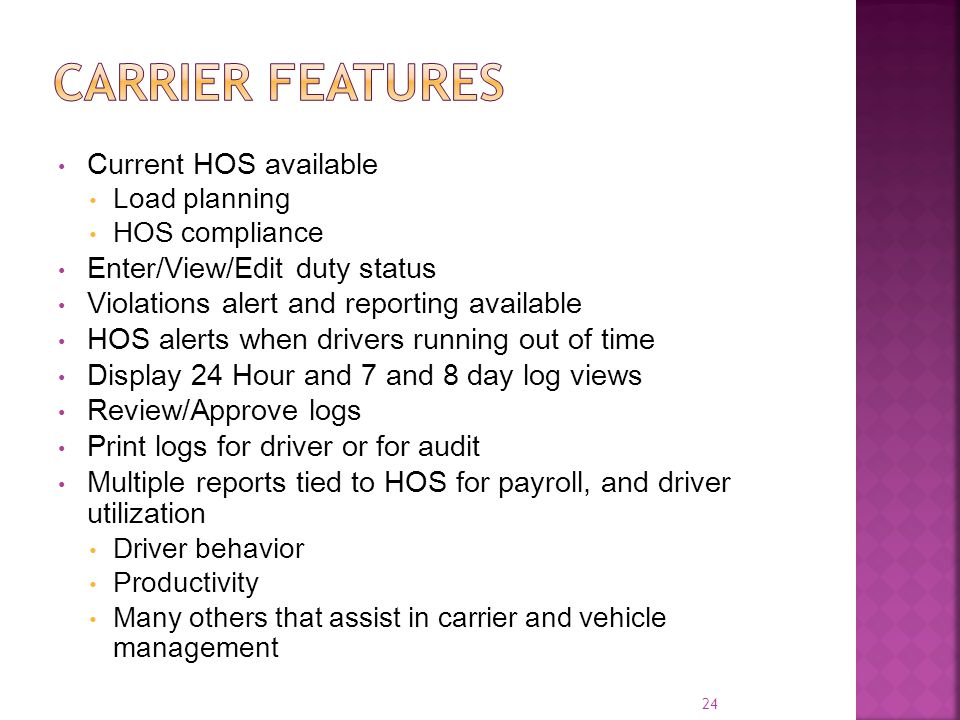 Carrier features Current HOS available Enter/View/Edit duty status