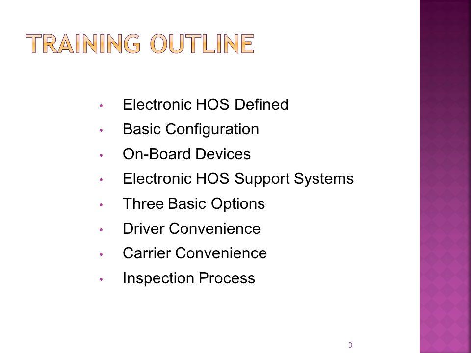 Training Outline Electronic HOS Defined Basic Configuration