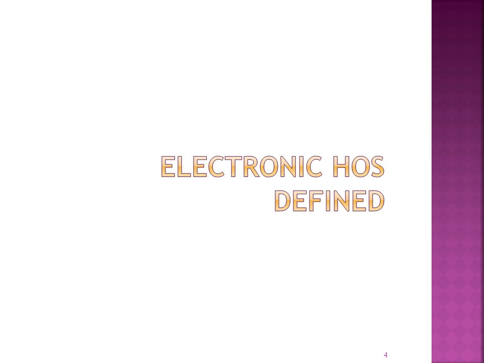 Electronic hos Defined
