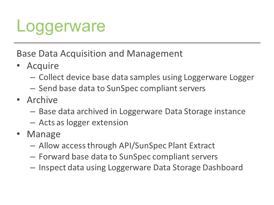 Loggerware Base Data Acquisition and Management Acquire Archive Manage
