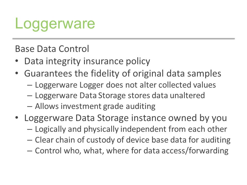 Loggerware Base Data Control Data integrity insurance policy