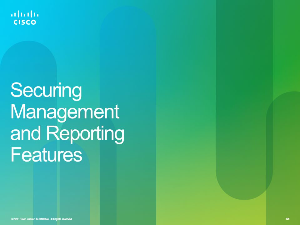 Securing Management and Reporting Features