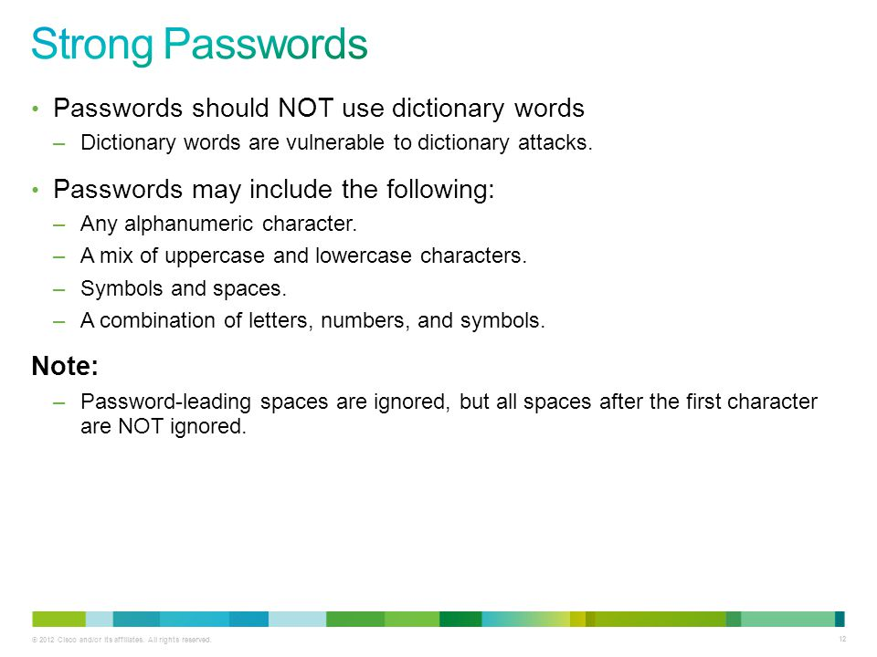 Strong Passwords Passwords should NOT use dictionary words