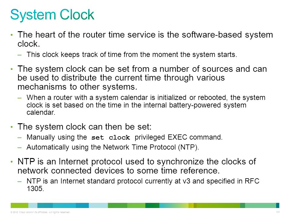 System Clock The heart of the router time service is the software-based system clock.