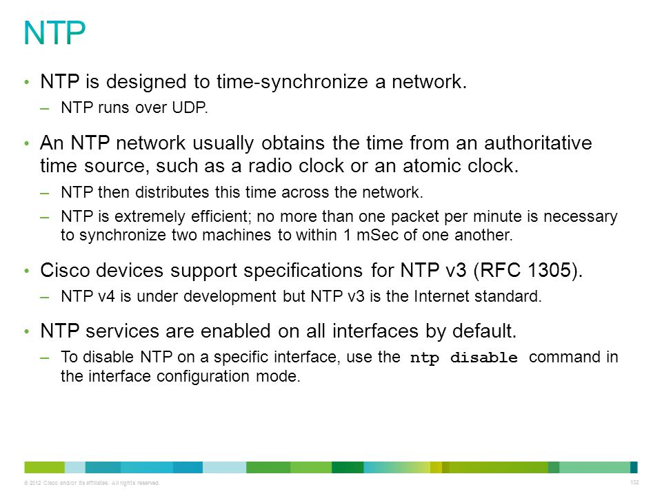 NTP NTP is designed to time-synchronize a network.