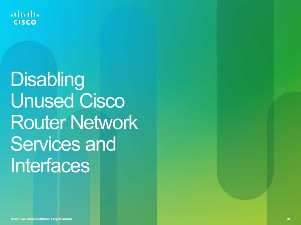 Disabling Unused Cisco Router Network Services and Interfaces