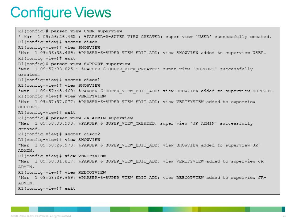 Configure Views R1(config)# parser view USER superview