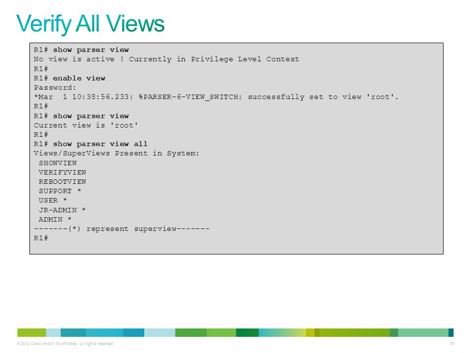 Verify All Views R1# show parser view