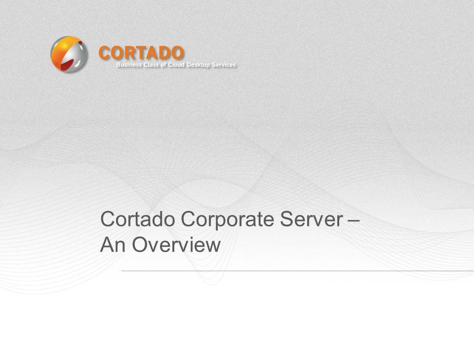 Cortado Corporate Server – An Overview