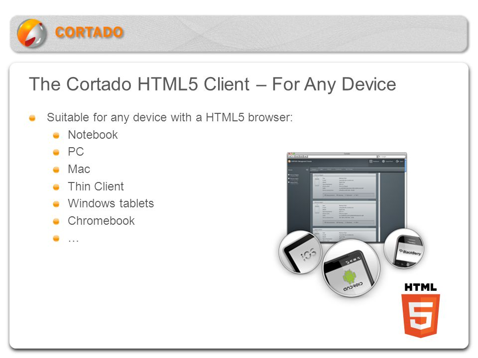 The Cortado HTML5 Client – For Any Device