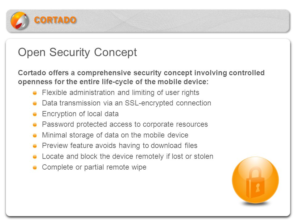 Open Security Concept Cortado offers a comprehensive security concept involving controlled openness for the entire life-cycle of the mobile device: