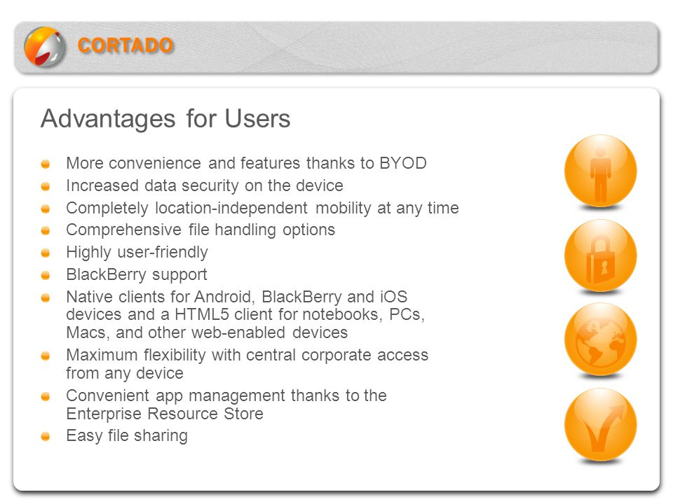 Advantages for Users More convenience and features thanks to BYOD