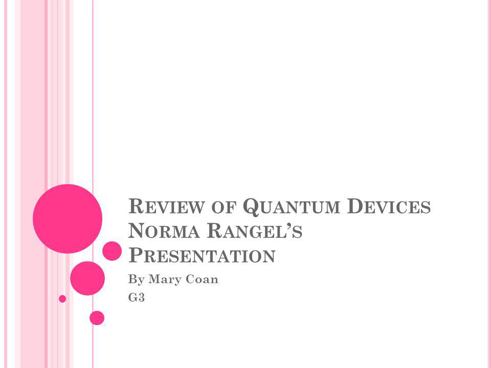 Review of Quantum Devices Norma Rangel's Presentation