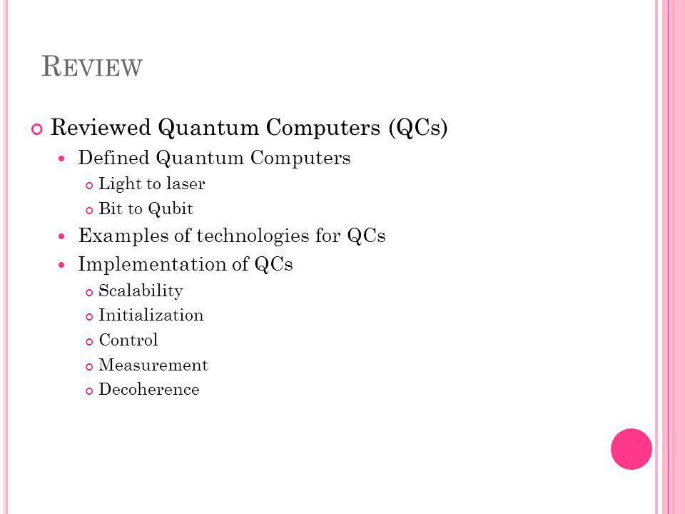 Review Reviewed Quantum Computers (QCs) Defined Quantum Computers