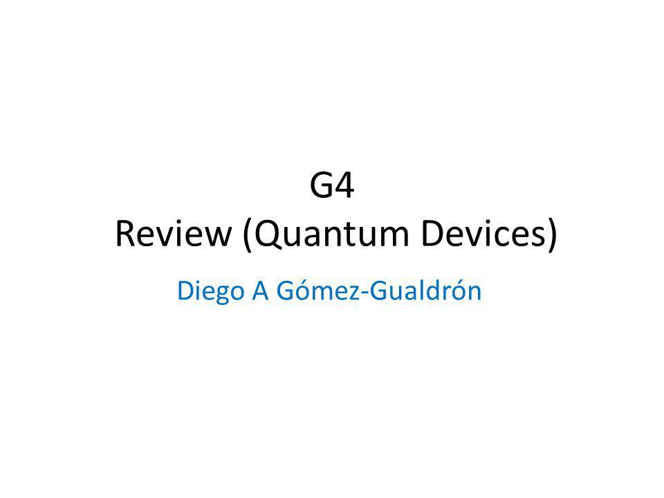 G4 Review (Quantum Devices)