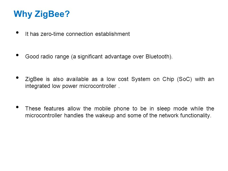 Why ZigBee It has zero-time connection establishment