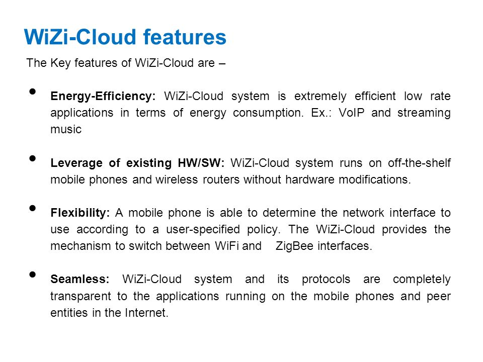 WiZi-Cloud features The Key features of WiZi-Cloud are –