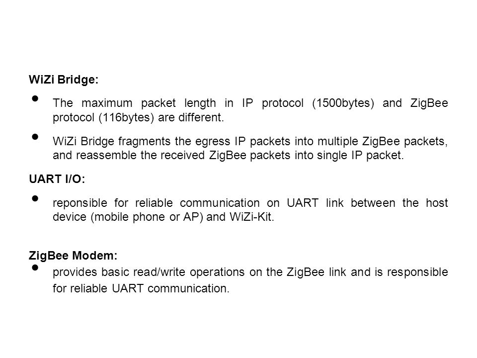 WiZi Bridge: The maximum packet length in IP protocol (1500bytes) and ZigBee protocol (116bytes) are different.